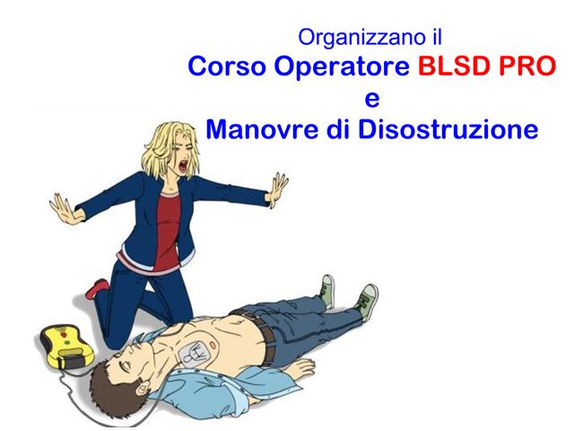 CORSO OPERATORE BLSD PRO E MANOVRE DI DISOSTRUZIONE